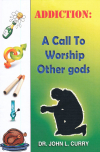 Addiction: A Call to Worship Other Gods